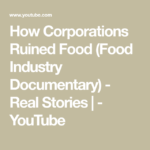 How Corporations Ruined Food